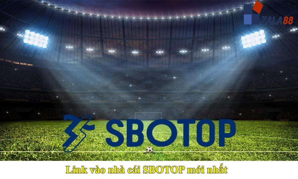 Link đăng nhập SBOTOP không bị chặn